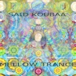 Said Koubaa Mellow Trance