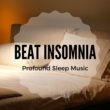 Deep Sleep Pillow Beat Insomnia - Profound Sleep Music to Fall Asleep Easily
