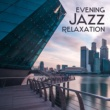 Smooth Jazz Band Evening Jazz Relaxation - Smooth Sounds of Jazz, Easy Listening, Relaxing Piano Music, Instrumental Note