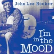 John Lee Hooker I'm in the Mood