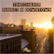 Timechaser Sunset in Downtown