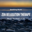101 Meditations Zen Relaxation Therapy Music for Meditation, Soothing Music for Aromatherapy Oriental Massage and Chillout Relaxation