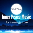 Prosperity Williams Inner Peace Music for Insomnia Cure: Background Music, Peaceful Music, Deep Meditation, Well Being