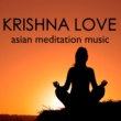 Krishna Lemay Krishna Love - Asian Style Meditation Music, Blissful Soothing Sounds of Nature for Inner Peace