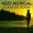 Hilo Musical Maestro Hilo Musical para Clase de Yoga - Música Relajante para Autoestima y Conciencia