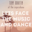 Tony Martin at the Copacabana Let's Face the Music and Dance