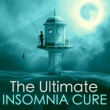 Insomnia Cure Maestro The Ultimate Insomnia Cure - Slow Wave Sleep, Delta & Alpha Waves for Sleep Therapy