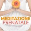 Gravidanza Dolce Attesa Meditazione Prenatale - Rilassamento durante la Maternità, Musica per Mamme e Bambini