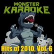 Monster Karaoke Hits of 2010, Vol. 6