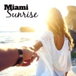 Top 40 Miami Sunrise - Chill Out Beats, Summer 2017, Holiday Vibes, Miami Beach Lounge