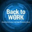 Healthful Relationships Back to Work: Deep Concentration and High Motivation Music Collection
