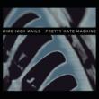 ナイン・インチ・ネイルズ Pretty Hate Machine [Remastered]