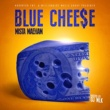 Mista Maeham Blue Cheese (Hosted by DJ Mlk)