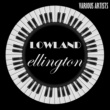 Various Artists Lowland Ellington