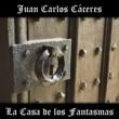 Juan Carlos Caceres La Casa de los Fantasmas