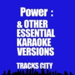 Tracks City Power & Other Essential Karaoke Versions