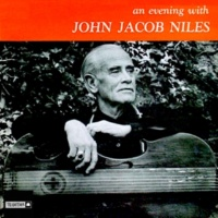 John Jacob Niles I'm in the Notion Now