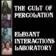 The Cult of Percolation Elegant Interactions Laboratory