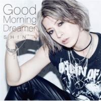 SHIN Good Morning Dreamer