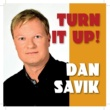 Dan Savik Turn It Up