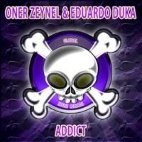 Oner Zeynel&Eduardo Duka Addict