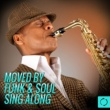 Vee Sing Zone Moved by Funk & Soul Sing Along