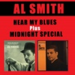 Al Smith Hear My Blues + Midnight Special