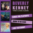 Beverly Kenney Sings for Playboys + Born to Be Blue + Like Yesterday (Bonus Track Version)