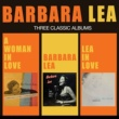 Barbara Lea A Woman in Love + Barbara Lea + Lea in Love (Bonus Track Version)