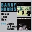 Barry Harris Newer Than New + Listen to Barry Harris (Bonus Track Version)