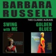 Barbara Russell Swing with Me + Golden Blues (Bonus Track Version)