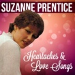 Suzanne Prentice Suzanne Prentice Heartaches & Love Songs
