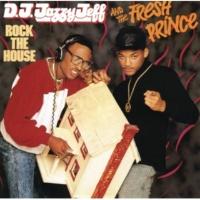 DJ Jazzy Jeff & The Fresh Prince Rock The House