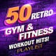 The Gym Allstars 50 Retro Gym & Fitness Workout Hits! Playlist