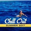 Best of Hits Chill Out Summer 2017 - Easy Listening, Stress Relief, Peaceful Music, Chill Out Memories