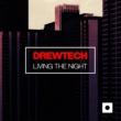Drewtech Living The Night
