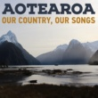 Various Artists Aotearoa - Our Country, Our Songs