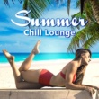 Summer Experience Music Set Summer Chill Lounge - Summer Music, Chill Out Vibes, Easy Listening, Stress Free