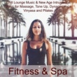 Wellness Factor 25 Fitness & Spa - Chill Lounge Music & Nature Sounds for Massage, Tone Up, Dynamic Yoga Vinyasa and Pilates