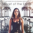 Melissa Melbourne Secret of the Earth: Planet Music for Lucid Dreaming, Inner Peace Meditation, Open Third Eye