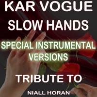 Kar Vogue Slow Hands (Special Radio Instrumental Without Guitars Mix)