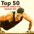 Gym Music dj & Joggen Dj Top 50 Workout Songs for Summer 2017