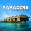 Best of Hits Paradise on the Beach - Drink Bar, Summer Chill Out 2017, Colorful Drinks, Beach Music, Soft Vibes, Ocean Dreams