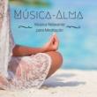Ayurveda Lounge & Oasis Relaxamento Música-Alma: Música Relaxante, Para Meditação, Canções Nova Idade para Fazer Ioga