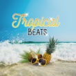 Todays Hits Tropical Beats - Soft Sounds to Relax, Easy Listening, Chill Out Island, Relaxing Beats