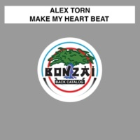 Alex Torn Make My Heart Beat (Original Mix)