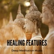 Inner Meditation Healing Features: Deep Meditation Music for Reiki Therapy