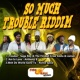Suga Roy&The Fireball Crew/Sizzla/Jahmali Trouble