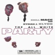 Shill Macc&Rydah J. Klyde All White Party