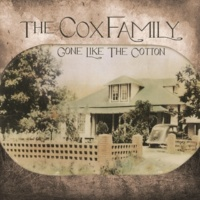 The Cox Family Gone Like the Cotton